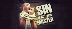Sin is not your master